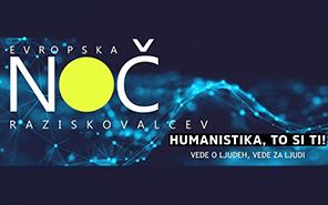 Evropska noč raziskovalcev 2020 – Humanistika, to si ti!